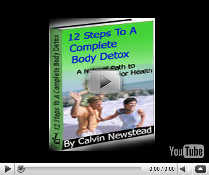 12 Steps To A Complete Body Detox Review By Calvin Newstead
